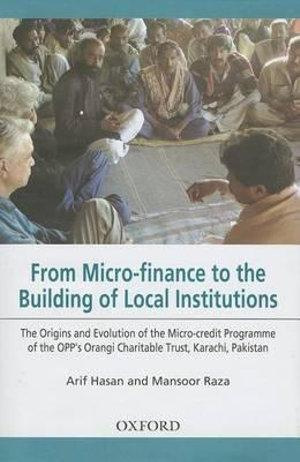 From Micro-finance to the Building of Local Institutions: The Evolution of