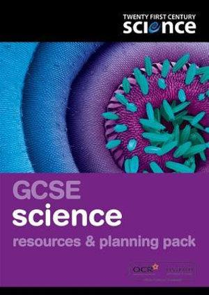 Twenty First Century Science: GCSE Resources and Planning Pack