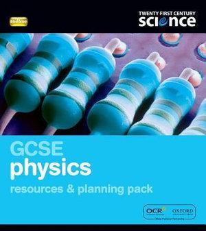 Twenty First Century Science: GCSE Physics Reources & Plan Pack & CD-ROM