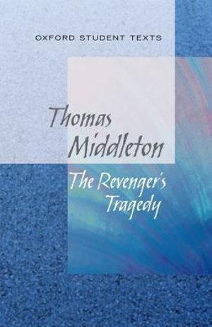 Oxford Student Texts: Revenger's Tragedy