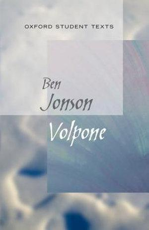 Oxford Student Texts: Volpone