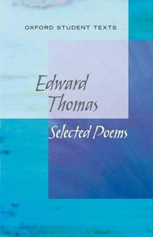 Oxford Student Texts: Thomas, Selected Poems