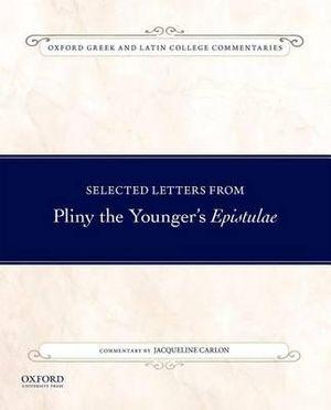 Selected Letters from Pliny the Younger's Epistulae