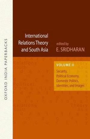 International Relations Theory and South Asia : Volume 2