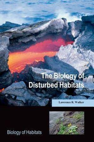 The Biology of Disturbed Habitats