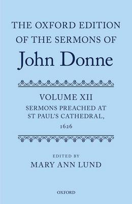 The Oxford Edition of the Sermons of John Donne, Volume 12