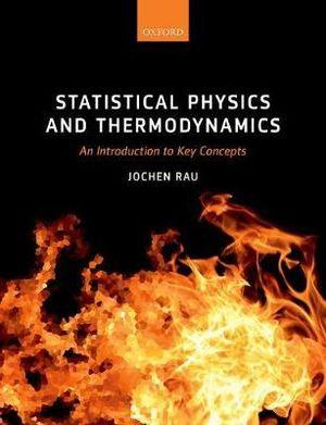 Statistical Physics and Thermodynamics