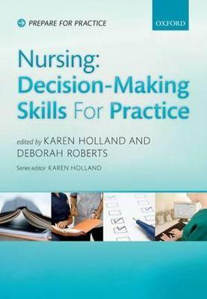 Nursing: Decision Making Skills for Practice