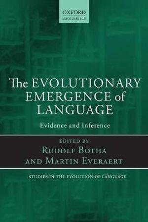 The Evolutionary Emergence of Language