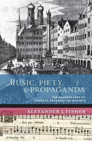 Music, Piety, and Propaganda