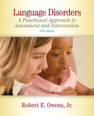 Language Disorders: A Functional Approach to Assessment and Intervention