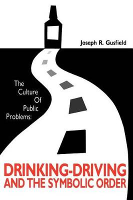 Culture of Public Problems: Drinking-Driving and the Symbolic Order (POD)