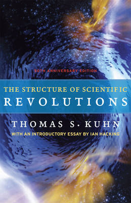 Structure of Scientific Revolutions: 50th-Anniversary Edition