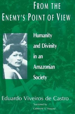 From the Enemy's Point of View: Humanity and Divinity in an Amazonian Society (POD)