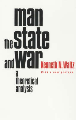 Man, the State, and War: A Theoretical Analysis 2ed