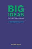 Big Ideas in Macroeconomics: A Nontechnical View