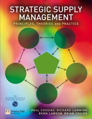 Strategic Supply Management: Principles, theories and practice