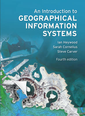 An Introduction to Geographical Information Systems 4E