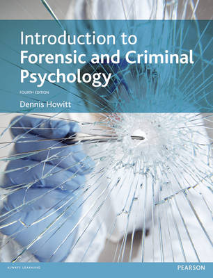 Introduction to Forensic and Criminal Psychology 4E