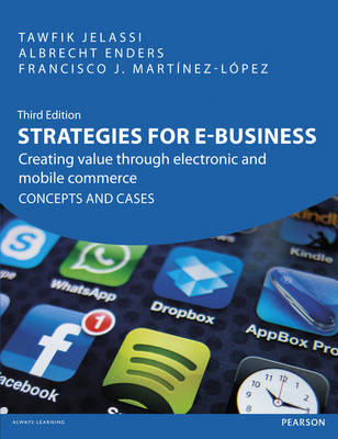 Strategies for e-Business: Creating value through electronic and mobile commerce