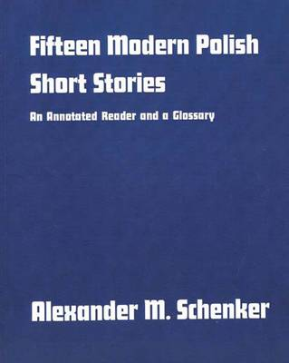 Fifteen Modern Polish Short Stories: An Annotated Reader and a Glossary