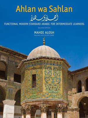 Ahlan wa Sahlan: Functional Modern Standard Arabic for Intermediate Learners 2ed