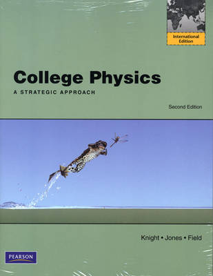 College Physics: Strategic Approach with Mastering Physics: International Edition
