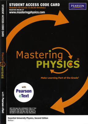 Mastering Physics with Pearson eText Student Access Code Card for Essential University Physics (ME component)