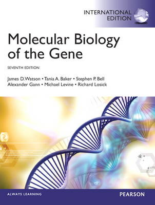 Molecular Biology of the Gene International Edition