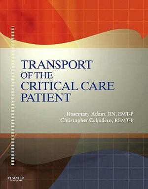 Transport Of The Critical Care Patient + RAPID Transport Of The Critical Care Patient