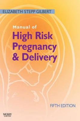 Manual of High Risk Pregnancy and Delivery E-Book