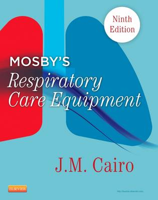 Mosby's Respiratory Care Equipment 9e