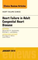 Heart Failure in Adult Congenital Heart Disease, An Issue of Heart Failure Clinics