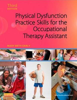 Physical Dysfunction Practice Skills for the Occupational Therapy Assistant - E-Book