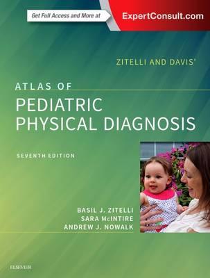 Zitelli and Davis' Atlas of Pediatric Physical Diagnosis, 7th Edition