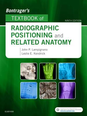 Bontrager's Textbook of Radiographic Positioning and Related Anatomy 9e