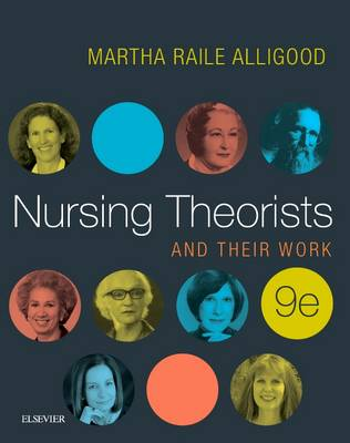 Nursing Theorists and Their Work 9e