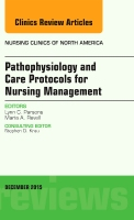 Clinical Updates in Pathophysiology and Care Protocols for Nursing Management, An Issue of Nursing Clinics
