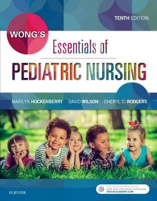 Wong's Essentials of Pediatric Nursing - E-Book