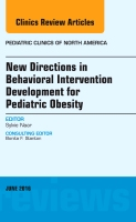 New Directions in Behavioral Intervention Development for Pediatric Obesity, An Issue of Pediatric Clinics of North America