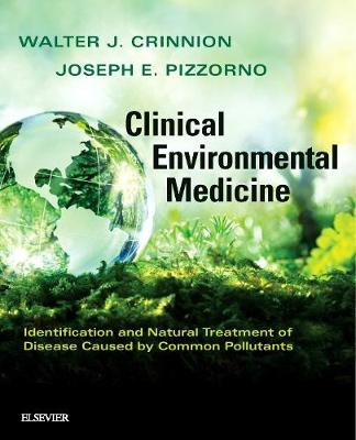 Environmental Medicine: Identification and Natural Treatment of Diseases Caused by Common Pollutants