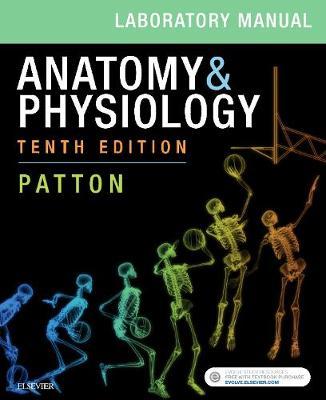 Anatomy & Physiology Laboratory Manual and E-Labs