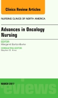 Advances in Oncology Nursing, An Issue of Nursing Clinics