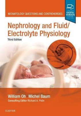 Nephrology and Fluid/Electrolyte Physiology: Neonatology Questions and Controversies