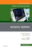 Neonatal Nursing, An Issue of Critical Care Nursing Clinics of North America