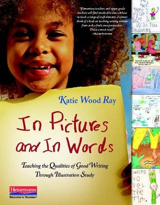 In Pictures and in Words: Teaching the Qualities of Good Writing Through Illustration Study
