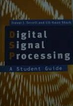 Digital Signal Processing: A Student's Guide