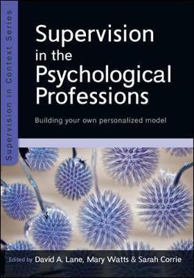 Supervision in the Psychological Professions: Building your own Personalised Model