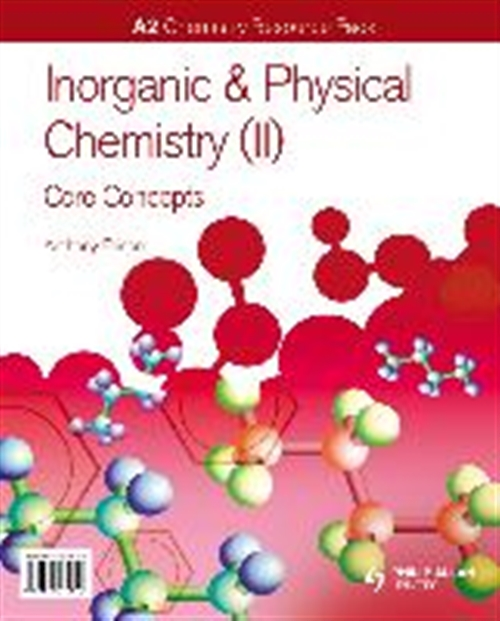 A2 Chemistry: Inorganic & Physical Chemistry (II): General Concepts
