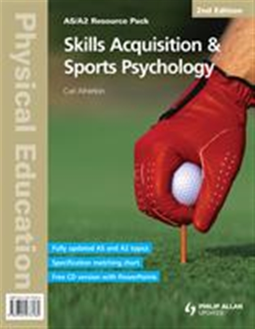 AS/A2 Physical Education: Skills Acquisition & Sports Psychology